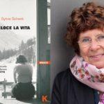 Scrivere per Amore: Veloce la vita di e con Sylvie Schenk
