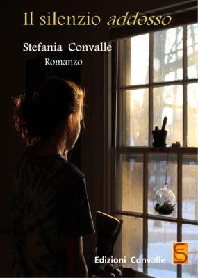 Il silenzio addosso - Stefania Convalle