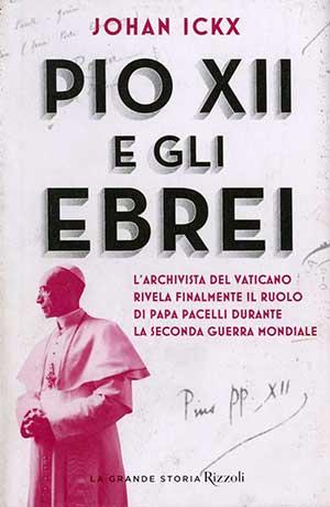 """Il libro di Johan Ickx """"Pio XII e gli ebrei"""""""